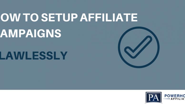 setup affiliate campaigns