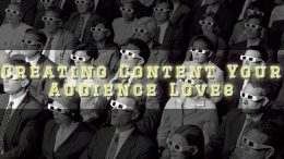 Creating Content Your Audience Love