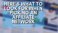 Here's What to Look For When Picking an Affiliate Network 5