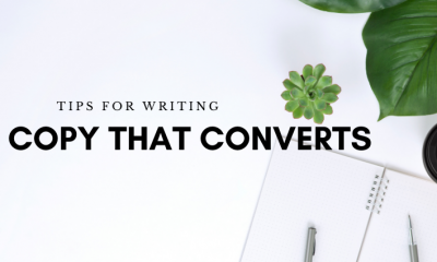 Tips For Writing Copy that Converts